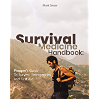 Survival Medicine Handbook: Prepper's Guide to Survival Emergencies and First Aid (English Edition)