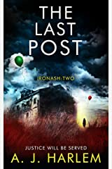 The Last Post: JUSTICE WILL BE SERVED (Ironash - Detective Inspector Shona Williams Book 2) Kindle Edition