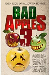 Bad Apples 3: Seven Slices of Halloween Horror (Bad Apples Halloween Horror) Kindle Edition