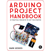 Arduino Project Handbook: 25 Practical Projects to Get You Started (English Edition)