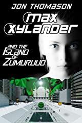 Max Xylander and the Island of Zumuruud Kindle Edition