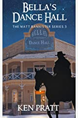 Bella's Dance Hall (The Matt Bannister Series Book 3) Kindle Edition