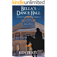 Bella's Dance Hall (Matt Bannister Western Book 3)