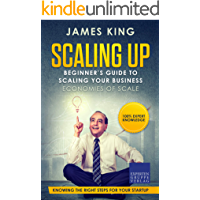 Scaling Up - Beginner's Guide To Scaling Your Business: Economies of Scale - Knowing the right steps for your business startup