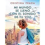 Mi mundo se llenó con el sonido de tu voz (Spanish Edition)
