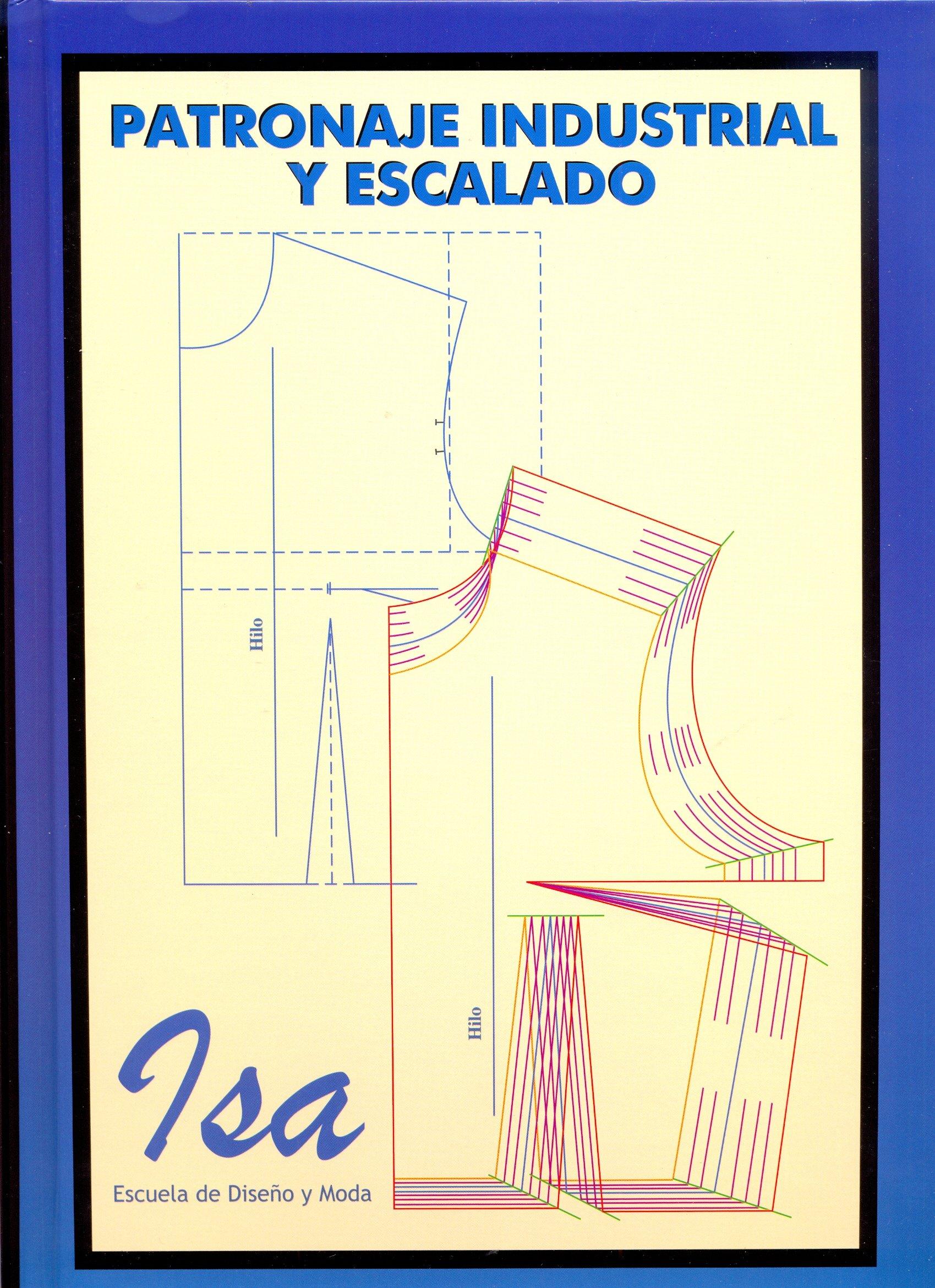 Patronaje Industrial Y Escalado: Amazon.es: Isabel Blázquez Navas ...