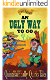 An Ugly Way To Go - and other Quintessentially Quirky Tales
