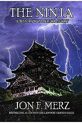 The Ninja: A Shadow Warrior Story (The Shadow Warrior Series Book 1) Kindle Edition