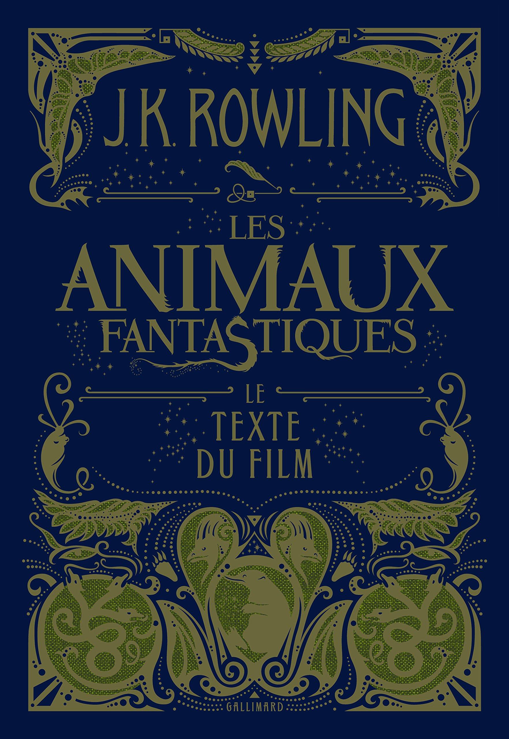 Les animaux fantastiques: Le texte du film Broché – 30 mars 2017 J. K. Rowling Gallimard Jeunesse 207508405X Fiction adolescents