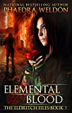 Elemental Blood: An Urban Fantasy Series (The Eldritch Files Book 7)