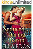 Seduced by a Daring Baron: Historical Regency Romance (Scandalous Liaisons Book 2)