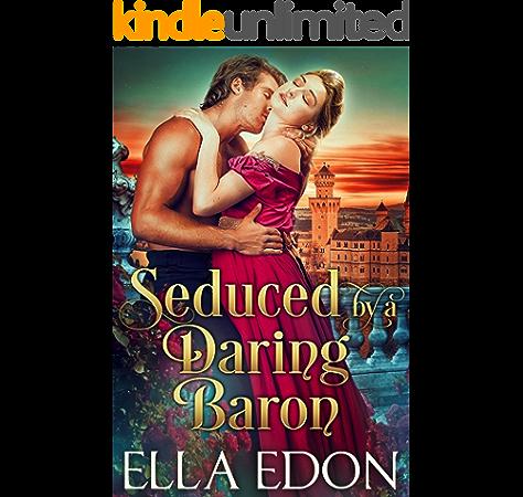 Seduced By A Daring Baron Historical Regency Romance Scandalous Liaisons Book 2 Kindle Edition By Edon Ella Literature Fiction Kindle Ebooks Amazon Com