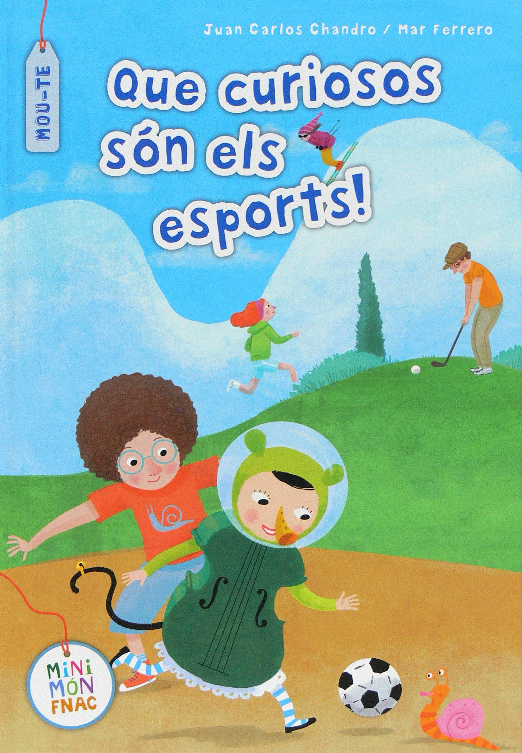 Que curiosos són els esports! (Mini Mundo Fnac): Amazon.es: Juan Carlos Chandro Ramírez, María del Mar Ferrero, Coral Romà i Garcia: Libros