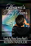 Heaven's Tiny Tears (Family by Choice Book 6)