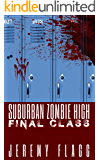 Suburban Zombie High: Final Class