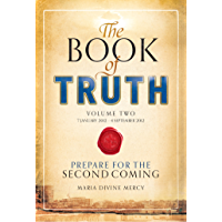 The Book of Truth volume 2: Prepare for the Second Coming