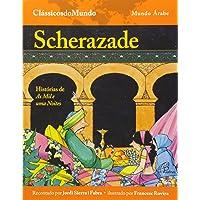 Scherazade. Histórias de as Mil e Uma Noites - Coleção Clássicos do Mundo