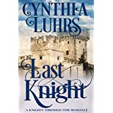Last Knight: Lighthearted Time Travel Romance (A Knights Through Time Romance Book 7)