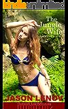 The Jungle Wife: A Hotwife Fantasy
