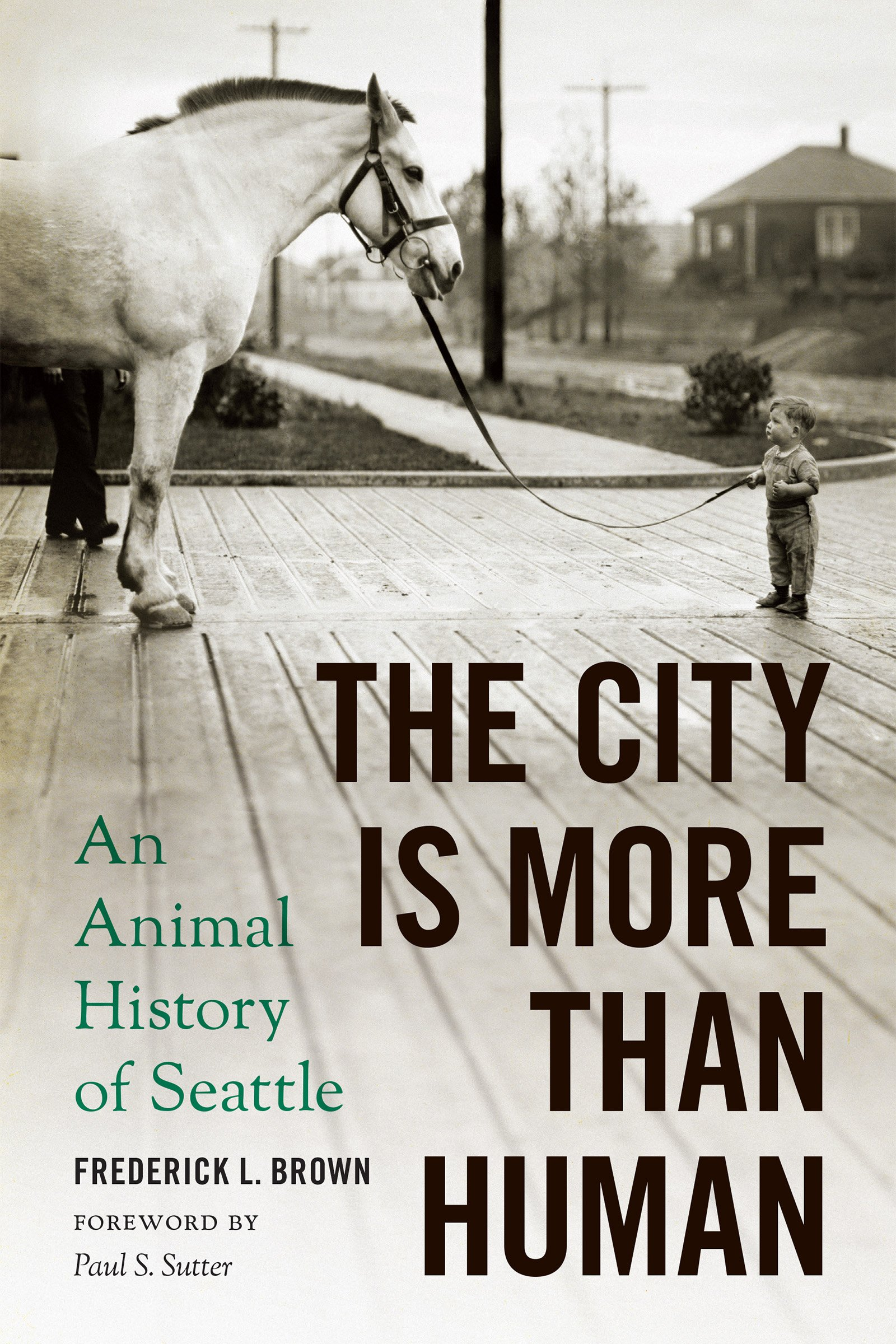The City Is More Than Human: An Animal History of Seattle (Weyerhaeuser Environmental Books) ebook