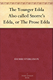The Younger Edda Also called Snorre's Edda, or The Prose Edda (English Edition)