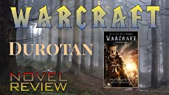 Amazon Com Warcraft Durotan The Official Movie Prequel