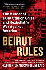 Beirut Rules: The Murder of a CIA Station Chief and Hezbollah's War Against America Kindle Edition