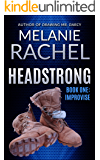 Headstrong: Book One: Improvise