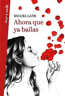 Ahora que ya bailas (Spanish Edition)