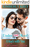 Under One Roof: A Stuck-With-You 4-Book Romance Collection