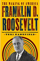 Franklin D. Roosevelt: The Making of America #5 Kindle Edition