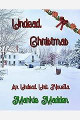 Undead Christmas: An Undead Unit Novella Kindle Edition