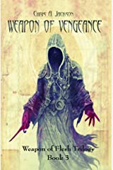Weapon of Vengeance (Weapon of Flesh Series Book 3)
