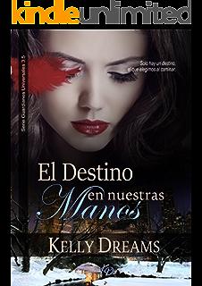 El Destino en Nuestras Manos (Guardianes 4) (Guardianes Universales) (Spanish Edition