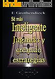 Sé más Inteligente: Desarrolla tu habilidad de pensamiento estratégico