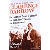 The Great Trials of Clarence Darrow: The Landmark Cases of Leopold and Loeb, John T. Scopes, and Ossian Sweet