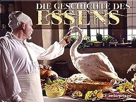 Die Geschichte des Essens, Staffel 1