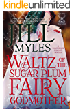 Waltz of the Sugar Plum Fairy Godmother (Once Upon a Time Travel Book 5)