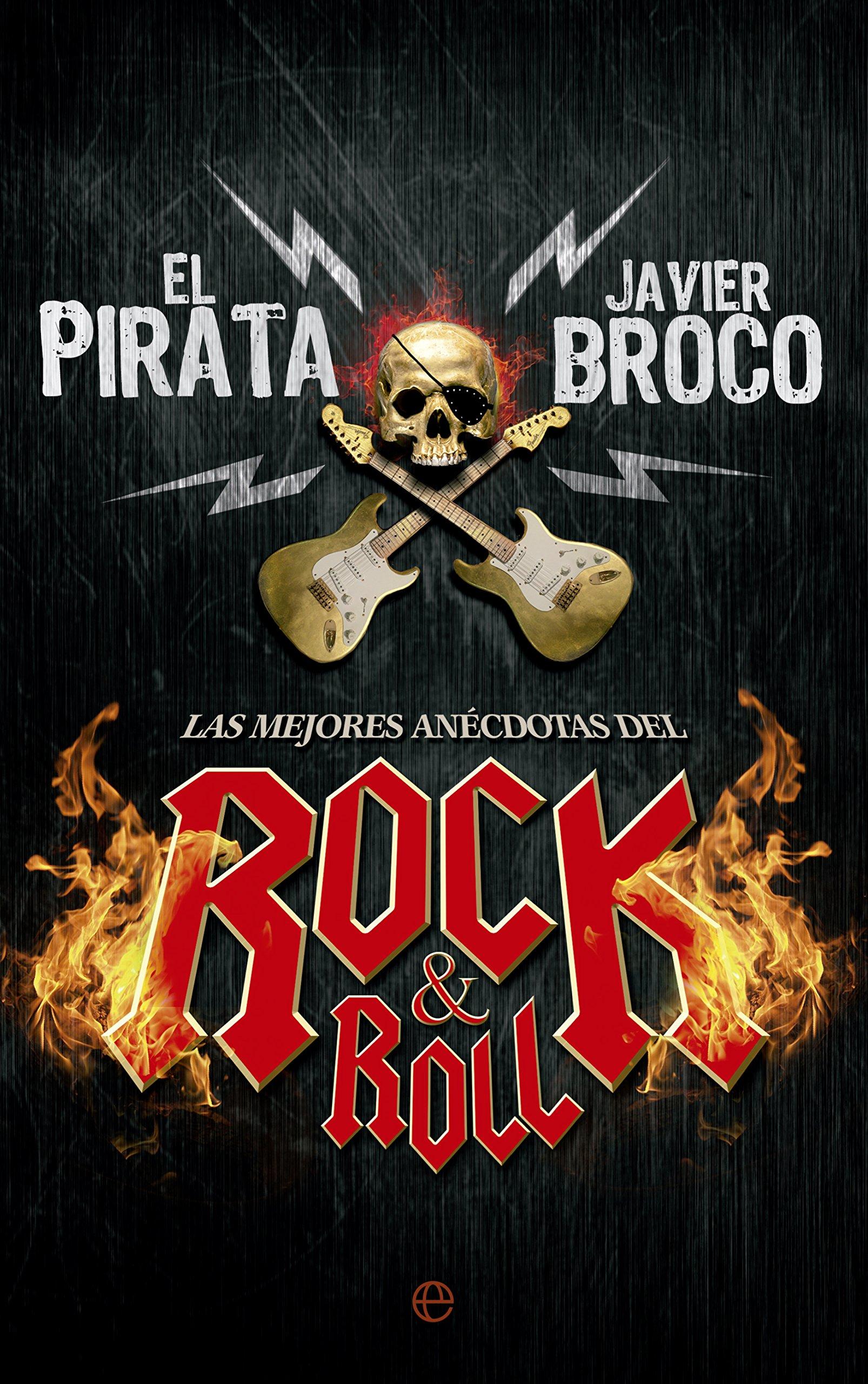 Las Mejores Anécdotas Del Rock & Roll Fuera de colección: Amazon.es: El pirata, Alonso Broco, Javier: Libros