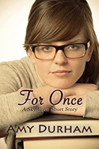 For Once (Young Adult Paranormal Romance) (Sky Cove #2): A Sky Cove Short Story