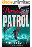 Love Bleeds Blue: Hot Cops. Hot Crime. Hot Romance. (Passion Patrol Series Book 3)