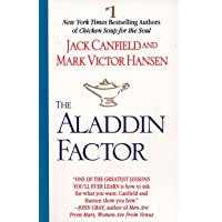 The Aladdin Factor: How to Ask for What You Want-And Get It