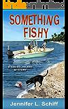 Something Fishy: A Sanibel Island Mystery (Sanibel Island Mysteries Book 2)