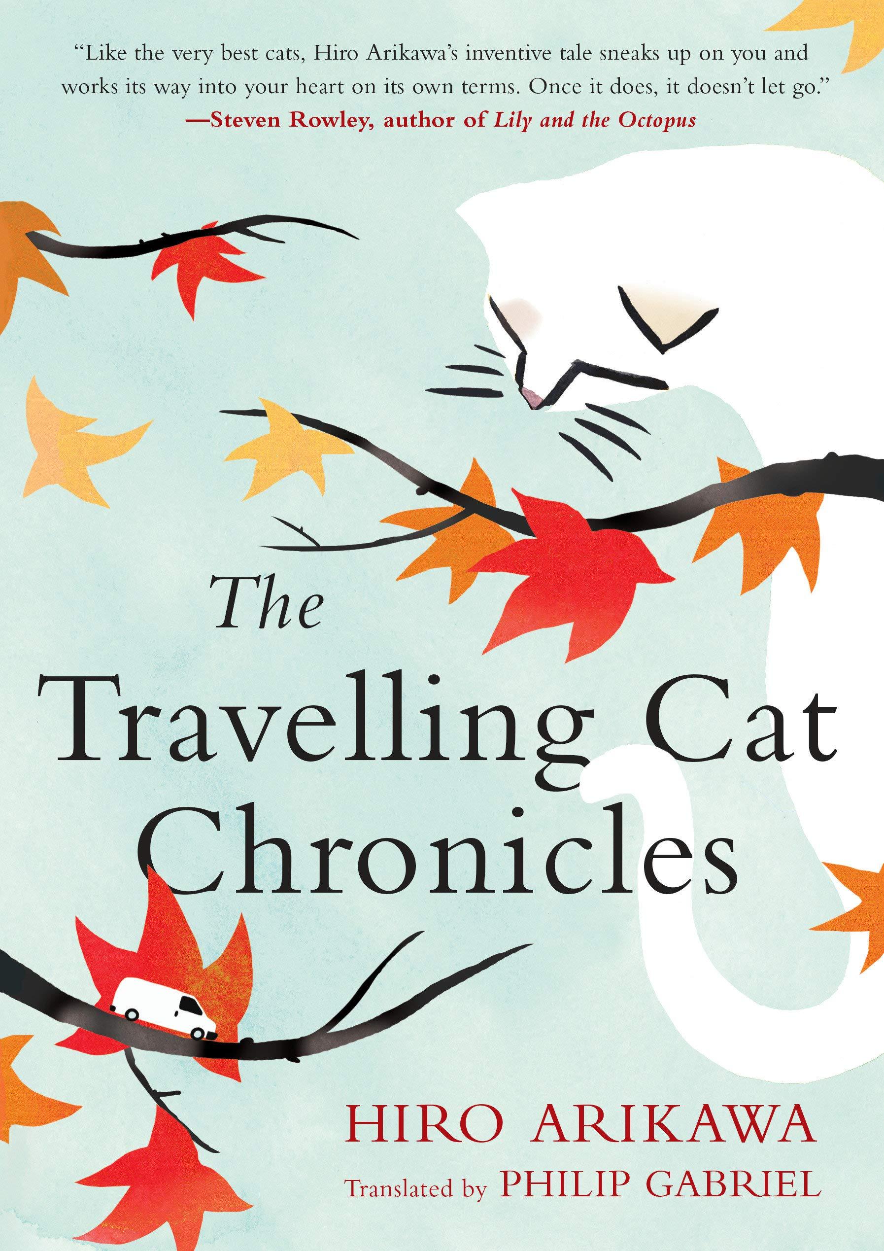 The Travelling Cat Chronicles: Arikawa, Hiro: 9780451491336: Books -  Amazon.ca
