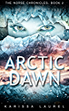 Arctic Dawn (The Norse Chronicles Book 2)