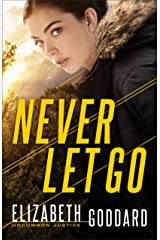 Never Let Go (Uncommon Justice Book #1) Kindle Edition