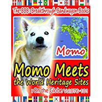 Momo Meets the World Heritage Sites: On the Globe Vol.076-101 (English Edition)