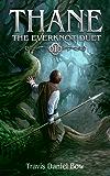 Thane (Everknot Duet Book 1)