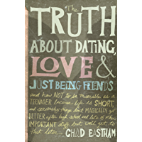 The Truth About Dating, Love, and Just Being