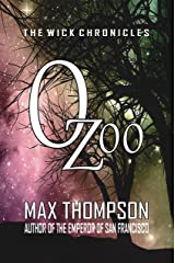 Ozoo (The Wick Chronicles Book 2) Kindle Edition